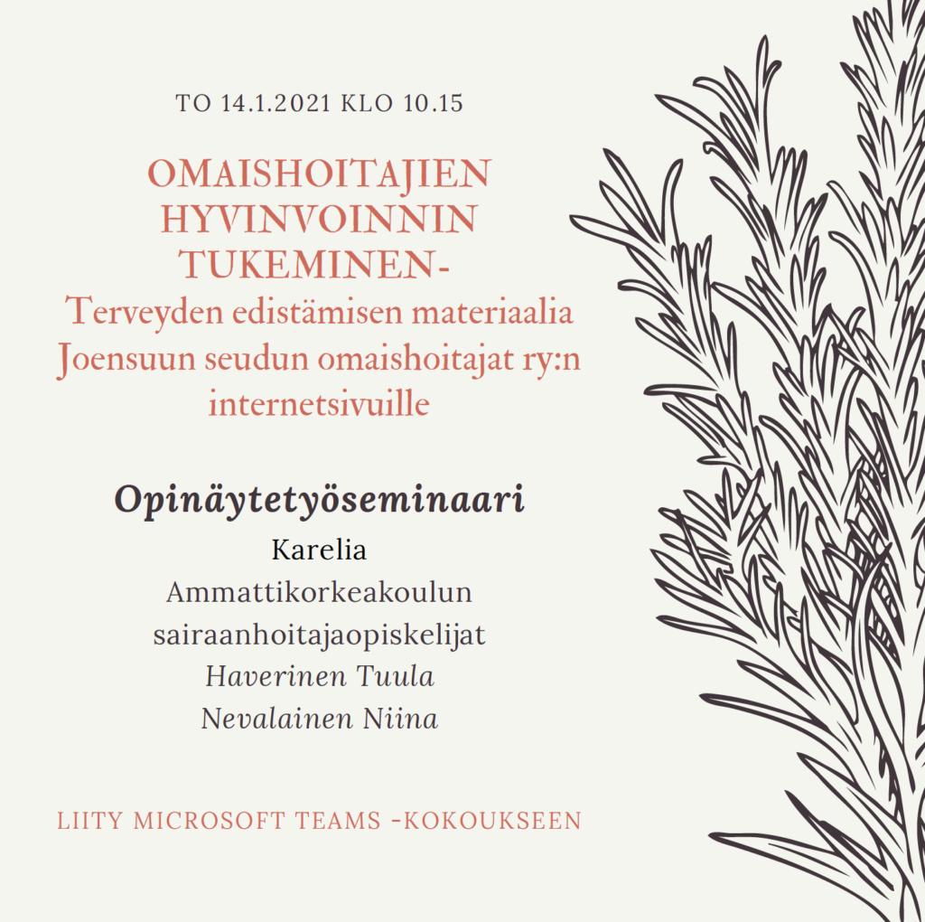 OMAISHOITAJIENHYVINVOINNINTUKEMINEN- Terveyden edistämisen materiaaliaJoensuun seudun omaishoitajat ry:ninternetsivuille Opinäytetyöseminaari Karelia Ammattikorkeakoulunsairaanhoitajaopiskelijat Haverinen Tuula Nevalainen Niina